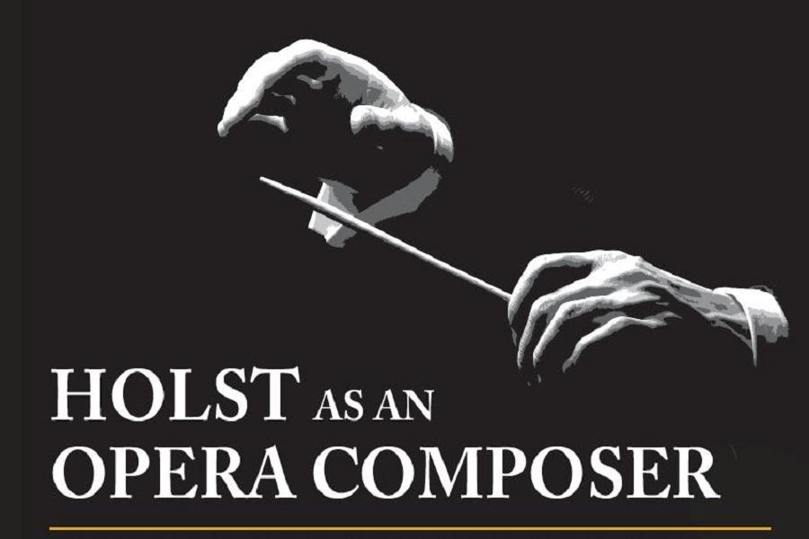 Holst as an Opera Composer
